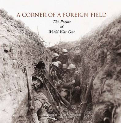 A Corner of a Foreign Field: The Poems of World War One