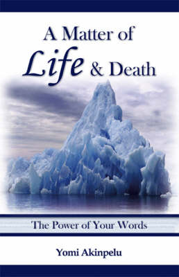 A Matter of Life and Death: The Power of Your Words