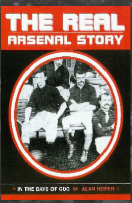 The Real Arsenal Story: In the Days of Gog