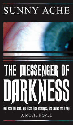 The Messenger of Darkness