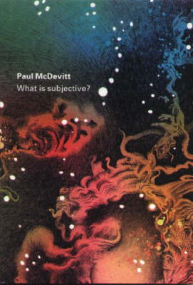 Paul McDevitt: What is Subjective?