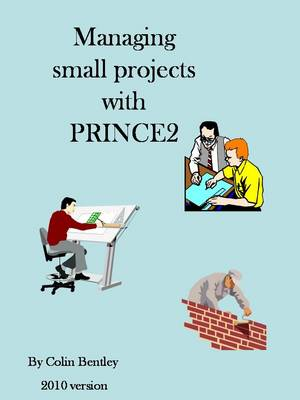 Managing Small Projects with PRINCE2: 2009