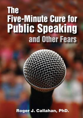 The Five-minute Cure for Public Speaking and Other Fears