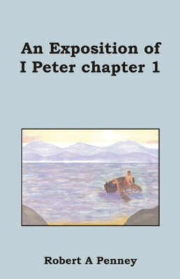 An Exposition of I Peter Chapter 1