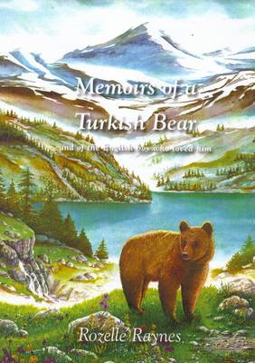 Memoirs of a Turkish Bear: and of the English Boy Who Loved Him