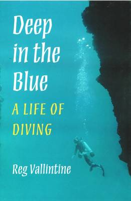Deep in the Blue: A Life of Diving