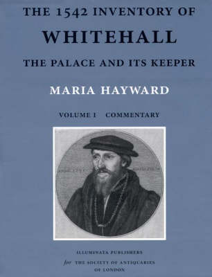 The 1542 Inventory of Whitehall: The Palace and its Keeper