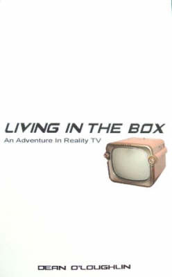 Living in the Box: An Adventure in Reality TV