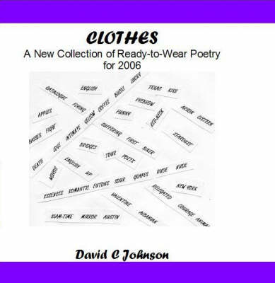 Clothes: A New Collection of Ready-to-wear Poetry for 2006