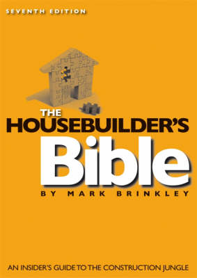 The Housebuilder's Bible: An Insider's Guide to the Construction Jungle