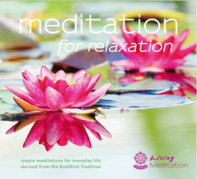 Meditation for Relaxation (Audio): Simple Meditations for Everyday Life Derived from the Buddhist Tradition
