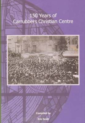 150 Years of Carrubbers Christian Centre