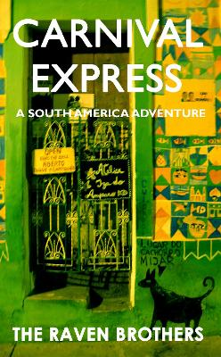 The Carnival Express: A South America Adventure