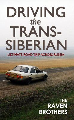 Driving the Trans-Siberian: The Ultimate Road Trip Across Russia