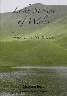 Lake Stories of Wales: Shadows in the Waters
