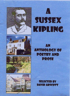 A Sussex Kipling: An Anthology of Poetry and Prose