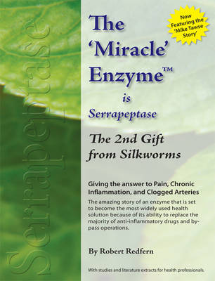 The Miracle Enzyme is Serrapeptase: The 2nd Gift from Silkworms