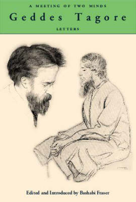 A Meeting of Two Minds: Geddes Tagore Letters