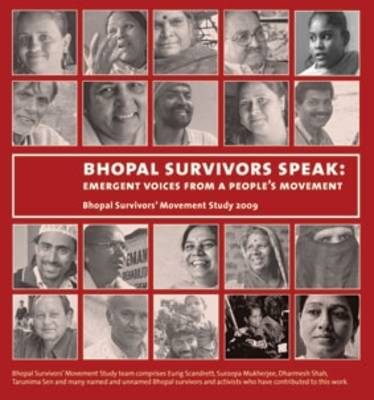 Bhopal Survivors Speak: Emergent Voices from a People's Movement