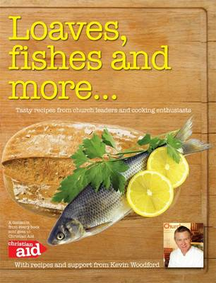 Loaves, Fishes and More...: Tasty Recipes from Church Leaders and Cooking Enthusiasts