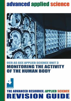 Monitoring the Activity of the Human Body Revision Guide: OCR AS Applied Science Unit 3