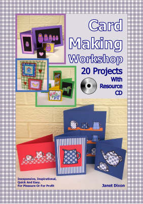 Card Making Workshop: 20 Projects with Resource CD