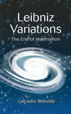 Leibniz Variations: The End of Materialism