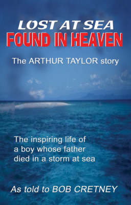 Lost at Sea, Found in Heaven: The Arthur Taylor Story