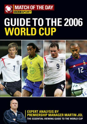 "The ""Match of the Day"" Guide to the 2006 World Cup: Your Complete Preview to the Teams, Players and Games This Summer"