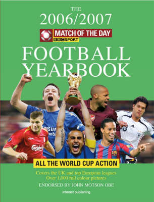 Match of the Day Football Yearbook: Your Complete Preview to the Teams, Players and Games This Summer: 2006-7