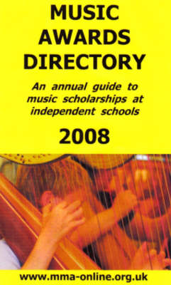 Music Awards Directory: An Annual Guide to Music Scholarships at Independent Schools: 2008