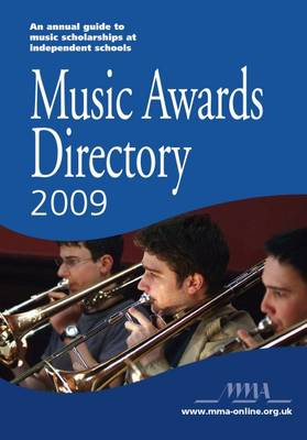 Music Awards Directory: An Annual Guide to Music Scholarships at Independent Schools: 2009