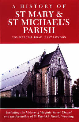 A History of St Mary's and St Michael's Parish: Commercial Road East London