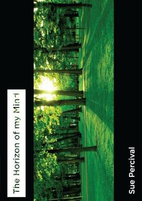 The Horizon Of My Mind: An Anthology Of Poetry