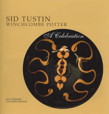 Sid Tustin Winchcombe Potter: A Celebration