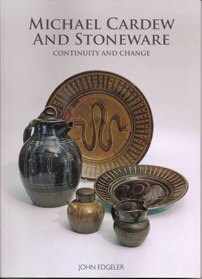 Michael Cardew and Stoneware: Continuity and Change