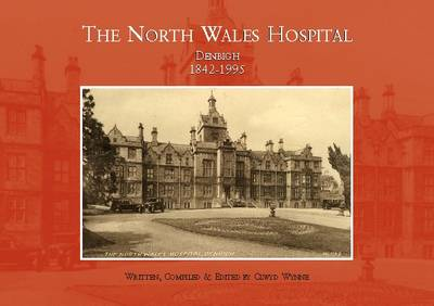 North Wales Hospital, Denbigh 1842-1995