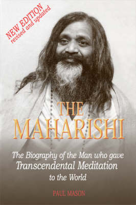 The Maharishi: The Biography of the Man Who Gave Trancendental Meditation to the World