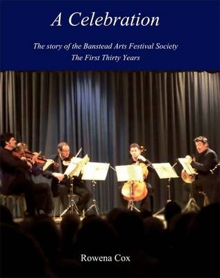 A Celebration: The Story of the Banstead Arts Festival Society