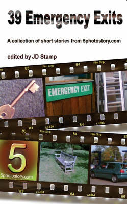 39 Emergency Exits: A Collection of Short Stories from 5photostory.Com