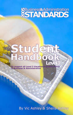 Business and Administration: To Support All Level 3 Vocational Qualifications in Business and Administration: Level 3: Student Handbook