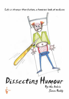 Dissecting Humour: Life is Stranger Than Fiction, a Humorous Look at Medicine