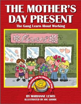 The Mother's Day Present: The Gang Learn About Working