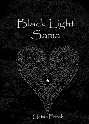 Black Light Sama: Mystic Sufi Love Poetry and Lyrics