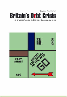Britain's Debt Crisis: A Practical Guide to the New Bankruptcy Laws