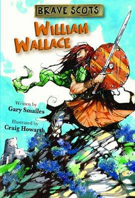 Brave Scots: William Wallace