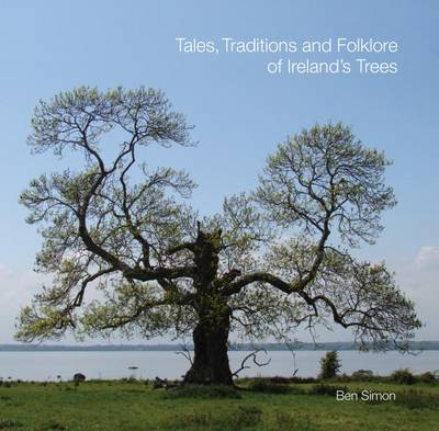 Tales, Traditions and Folklore of Ireland's Trees