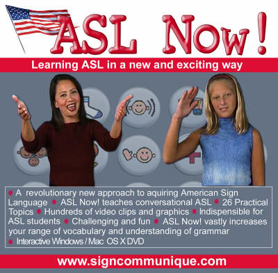 ASL NOW!: Learning ASL (American Sign Language) in a New and Exciting Way: v. 2