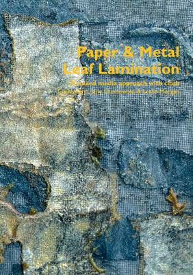 Paper and Metal Leaf Lamination: A Mixed Media Approach with Cloth