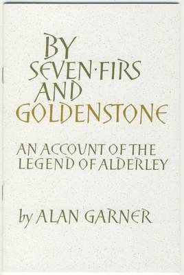By Seven Firs and Goldenstone: An Account of the Legend of Alderley
